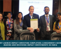 Report Launch Impact Investing Simplified: A beginner's guide to making and receiving impact investments in India ( July 19, 2019)