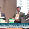 Round Table : Evolving Strategies And Structures For Credit Platforms In India (February 08, 2019) EVALUATING CREDIT PLATFORMS